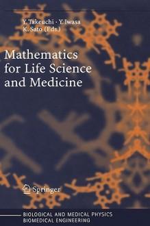 Mathematics for Life Science and Medicine - Yasuhiro Takeuchi, Yasuhiro Takeuchi