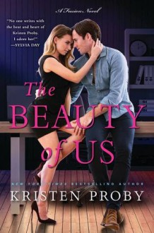 The Beauty of Us - Kristen Proby