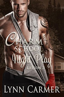 Charm School Night Play: Lesson 3 (Volume 3) - Lynn Carmer
