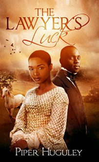 The Lawyer's Luck: A Home to Milford College prequel novella - Piper Huguley, JShan, Sally Bradley