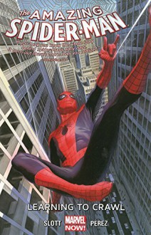 Amazing Spider-Man Volume 1.1: Learning to Crawl - Dan Slott,Ramón Pérez