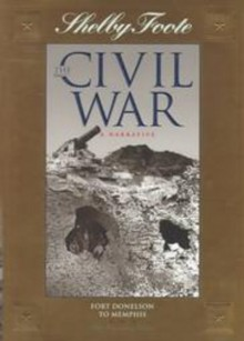 The Civil War: A Narrative: Vol. 2: Fort Donelson to Memphis - Shelby Foote, Lorenza de'Medici