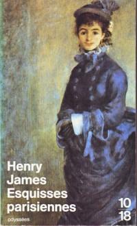 Esquisses parisiennes (Poche) - Henry James, Jean Pavans