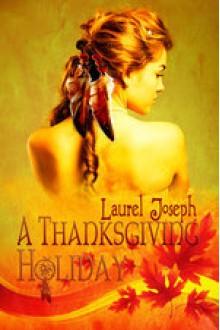 A Thanksgiving Holiday - Laurel Joseph
