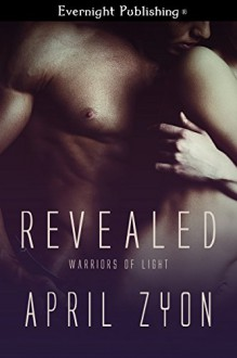 Revealed (Warriors of Light Book 2) - April Zyon