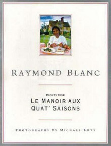 Recipes from Le Manoir Aux Quat' Saisons - Raymond Blanc