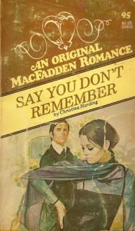 Say You Don't Remember - Christina Harding