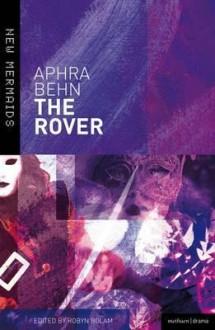 The Rover. Aphra Behn - Aphra Behn