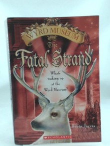 Wyrd Museum: The Fatal Strand - Robin Jarvis