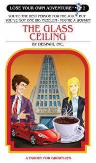 The Glass Ceiling - Despair, Inc., Michael Schaub, Justin Sewell, Paul Stranger
