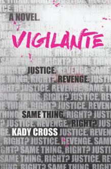 Vigilante - Kady Cross