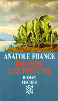 Die Insel Der Pinguine Roman - Anatole France