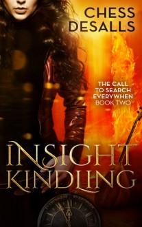 Insight Kindling - Chess Desalls