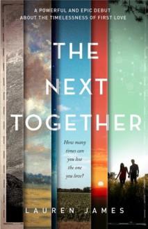 The Next Together - James Lauren Bickford