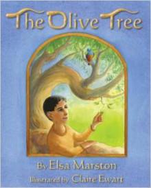 The Olive Tree - Elsa Marston,Claire Ewart