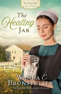 The HealingJar - Wanda E Brunstetter