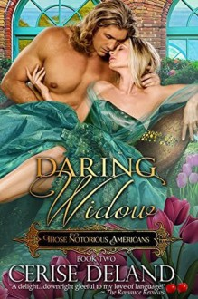 Daring Widow: Those Notorious Americans, Book 2 - Cerise DeLand
