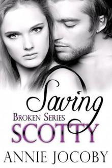 Saving Scotty - Annie Jocoby