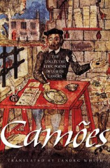 The Collected Lyric Poems of Luis de Camoes - Luís Vaz de Camões, Landeg White