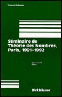 Seminaire de Theorie Des Nombres, Paris, 1991-1992 - S. David