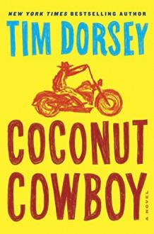 Coconut Cowboy: A Novel (Serge Storms Series Book 19) - Tim Dorsey