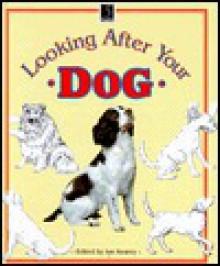 Looking After Your Dog - Ian Kearey