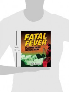 Fatal Fever: Tracking Down Typhoid Mary - Gail Jarrow