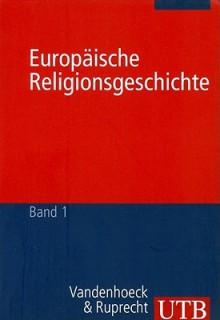 Europäische Religionsgeschichte - Hans G. Kippenberg, Jörg Rüpke, Kocku Von Stuckrad