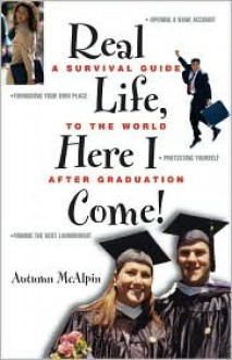 Real Life, Here I Come! - Autumn McAlpin
