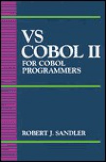 Vs COBOL II for COBOL Programmers - Robert J. Sandler