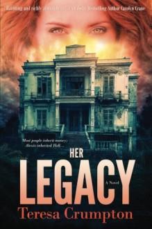 Her Legacy (The Foster House Legacy Series) (Volume 1) - Teresa Crumpton