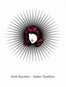 Dark Sparkler - Amber Tamblyn