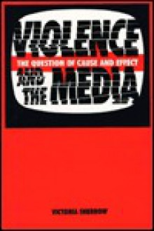 Violence and the Media - Victoria Sherrow