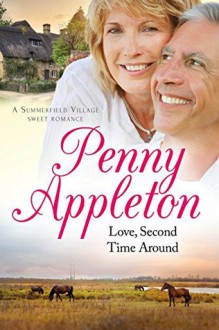 Love, Second Time Around: Large Print Edition (Summerfield Sweet Romance) (Volume 1) - Penny Appleton