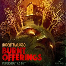 Burnt Offerings: Valancourt 20th Century Classics - Robert Marasco,R.C. Bray