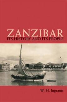 Zanzibar: Its History and Its People - W. Ingrams