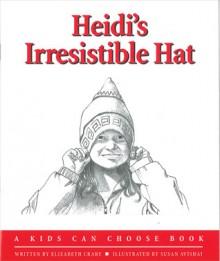 Heidi's Irresistible Hat - Elizabeth Crary, Susan Avishai