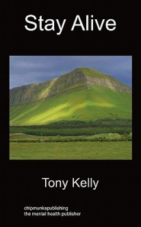 Stay Alive: An Autobiography - Tony Kelly