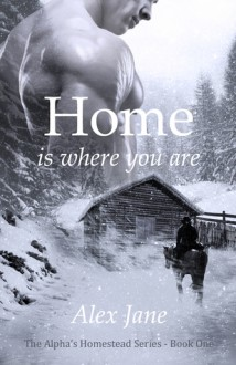 Home is where you are - Alex Jane