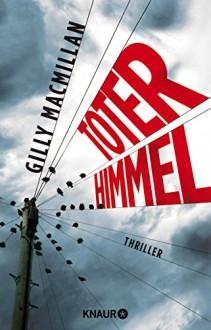 Toter Himmel: Thriller - Gilly Macmillan,Maria Hochsieder