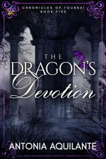 The Dragon's Devotion - Antonia Aquilante