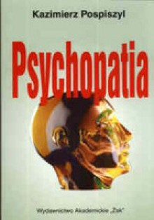 Psychopatia - Kazimierz Pospiszyl