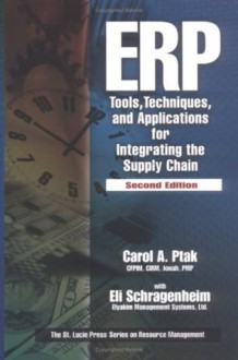 ERP: Tools, Techniques, and Applications for Integrating the Supply Chain (Resource Management) - Carol A. Ptak