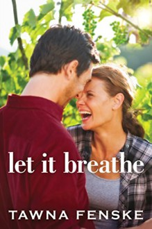 Let It Breathe - Tawna Fenske