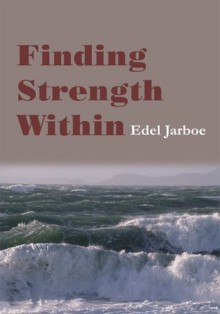 Finding Strength Within - Edel Jarboe