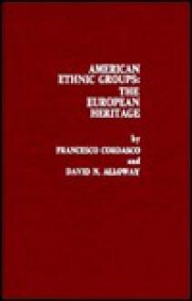 American Ethnic Groups: The European Heritage - Francesco Cordasco, David N. Alloway