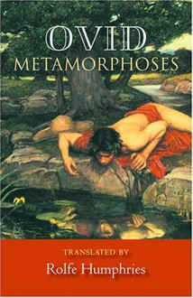 Metamorphoses - Ovid, Rolfe Humphries