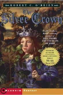 The Silver Crown - Robert C. O'Brien