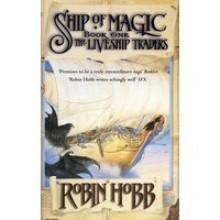 Ship of Magic (Liveship Traders, #1) - Robin Hobb
