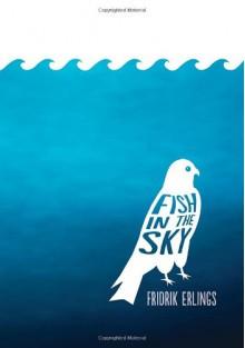 Fish in the Sky - Fridrik Erlings